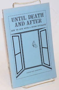 Until Death and After: how to live with a dying intimate