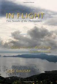 In Flight: Two Novels of the Philippines