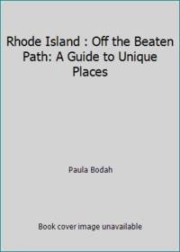Rhode Island : Off the Beaten Path: A Guide to Unique Places