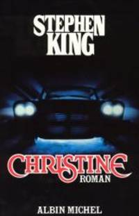 Christine (Romans, Nouvelles, Recits (Domaine Etranger)) (French Edition) by Stephen King - 1984-01-01 - from Books Express and Biblio.com