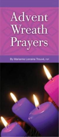Advent Wreath Prayers (Marianne Lorraine Trouve, FSP) - Pamphlet - Used Books