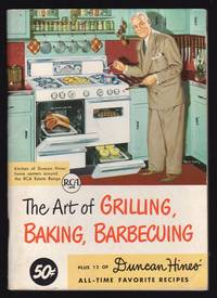 THE ART OF GRILLING, BAKING, BARBECUING, PLUS 12 OF DUNCAN HINES\' ALL-TIME FAVORITE RECIPES