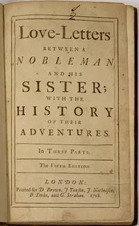 LOVE - LETTERS BETWEEN A NOBLEMAN And His SISTER;  With the History of Their Adventures.  In Three Parts