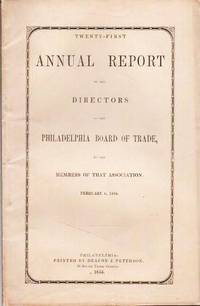 image of TWENTY-FIRST ANNUAL REPORT OF THE DIRECTORS OF THE PHILADELPHIA BOARD OF TRADE TO THE MEMBERS OF THAT ASSOCIATION,  February 6, 1854