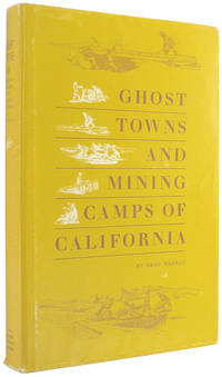Ghost Towns and Mining Camps of California