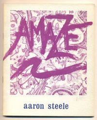 Amaze by  Aaron Steele - Paperback - Limited Edition - 1981 - from Ken Sanders Rare Books, ABAA and Biblio.com