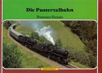 Die Pustertalbahn by  Francesco Pozzato  - 1st Edition  - 1985  - from Adelaide Booksellers (SKU: BIB285433)
