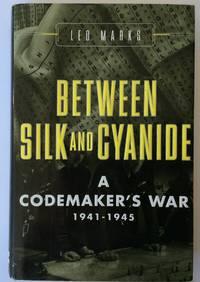 Between Silk and Cyanide; A Codemaker's War 1941-1945