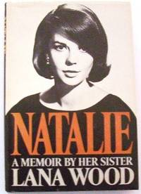 Natalie  A Memoir By Her Sister by  Lana Wood - Hardcover - Book Club Edition - 1984 - from Gilt Edge Books and Biblio.com