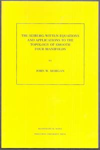 The Seiberg-Witten Equations and Applications to the Topology of Smooth Four-Manifolds. Mathematical Notes 44