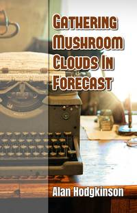 Gathering Mushroom Clouds In Forecast