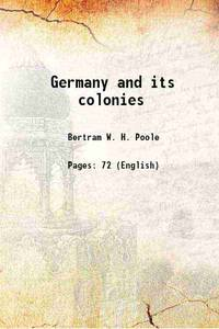 Germany and its colonies 1915 [Hardcover]