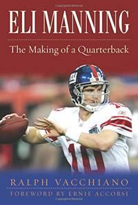 Eli Manning: The Making of a Quarterback