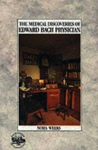 image of The Medical Discoveries Of Edward Bach Physician: What the Flowers Do for the Human Body