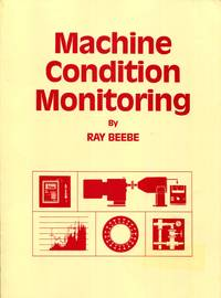 Machine Condition Monitoring by Ray Beebe by Ray Beebe by Ray Beebe by Ray Beebe by Ray Beebe