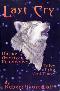 image of Last Cry : Native American Prophesies Tales of the End Times