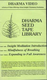 Dharma Seed Tape Library (Part One: Insight Meditation Introduction; Part Two: Mindfulness of Breathing; Part Three: Expanding to Full Awareness) VHS Tape.