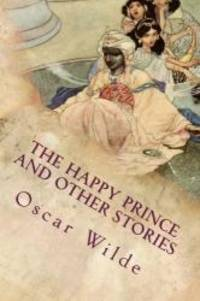 image of The Happy Prince and Other Stories: Illustrated