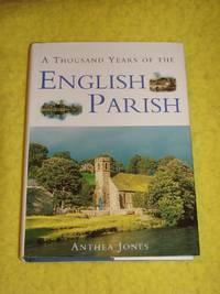 A Thousand Years of the English Parish, Medieval Patterns & Modern Interpretations.