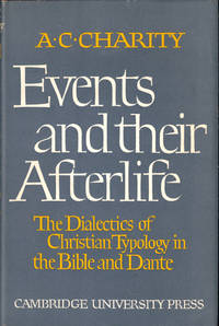 Events and Their Afterlife: The Dialectics of Christian Typology in the Bible and Dante