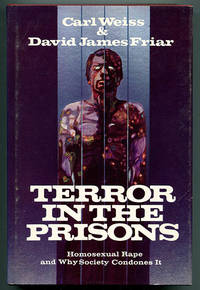 Terror in the Prisons: Homosexual Rape and Why Society Condones It