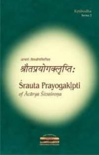 Shrauta Prayogaklpti of Acharya Shivashrona Kritibodha 2