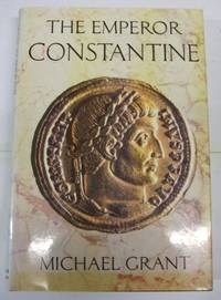 The Emperor Constantine by  Michael Grant - Hardcover - from World of Books Ltd and Biblio.com