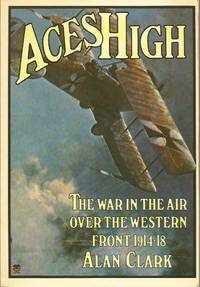 image of ACES HIGH: The War in the Air over the Western Front, 1914-18