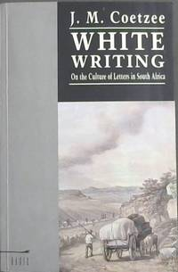image of White Writing - On the Culture of Letters in South Africa