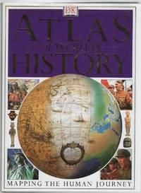 DK Atlas Of World History.