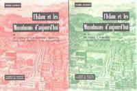 L'islam et les musulmans d'aujourd'hui/ 2 tomes