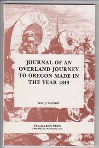 Journal of an Overland Journey to Oregon Made in the Year 1849