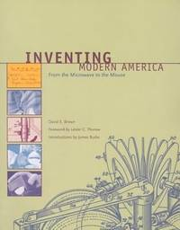 Inventing Modern America : From the Microwave to the Mouse by David E. Brown - Paperback - 2003 - from ThriftBooks (SKU: G0262523493I4N10)