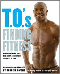 T.O.s Finding Fitness: Making the Mind, Body, and Spirit Connection for Total Health