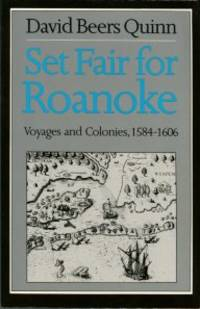 image of Set Fair For Roanoke: Voyages And Colonies, 1584-1606