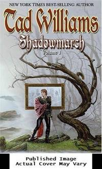 Shadowmarch: Shadowmarch: Volume I by  Tad Williams - First Edition - 2004-11-02  - from EstateBooks (SKU: 327HL4N+_001d76e6-ebd0-4)