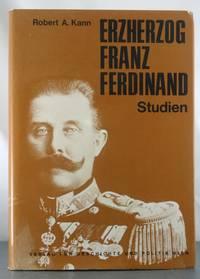 Erzherzog Franz Ferdinand Studien (Vero?ffentlichungen des O?sterreichischen Ost- und Su?dosteuropa-Instituts) (German Edition) by  Robert A Kann - 1st Edition - 1976 - from Auger Down Books and Biblio.com