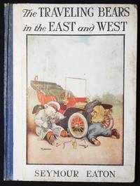 The Traveling Bears in the East and West: Their Travels and Adventures by Seymour Eaton (Paul Piper); Illustrated by V. Flloyd Campbell