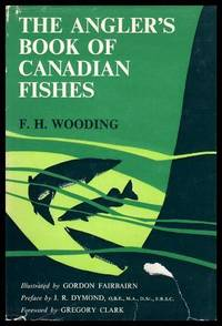 THE ANGLER'S BOOK OF CANADIAN FISHES
