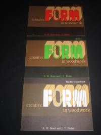 Creative Form in Woodwork : 3 Volume Set: Book I, Book II & Teacher's Handbook