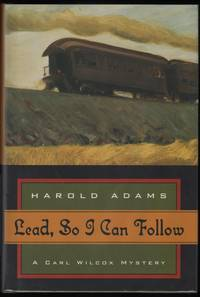 Lead, So I Can Follow; A Carl Wilcox Mystery