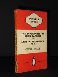 The Importance of Being Earnest and Lady Windermere's Fan.: (Penguin Book No. 275)
