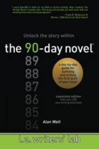 The 90 Day Novel: Unlock the story within