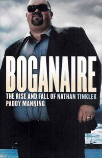 Boganaire. The Rise and Fall of Nathan Tinkler
