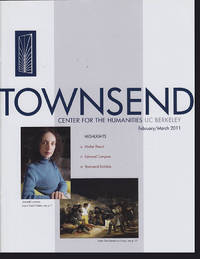 Townsend Center for the Humanities UC Berkeley Newsletter (February/March 2011) by Townsend Center for the Humanities - Paperback - 2011 - from Diatrope Books (SKU: 21636)