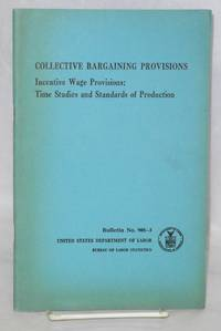 image of Collective bagaining provisions.; Incentive wage provisions; time studies and standards of production