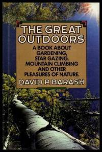 THE GREAT OUTDOORS - A Book About Gardening, Star Gazing, Mountain Climbing and Other Pleasures of Nature