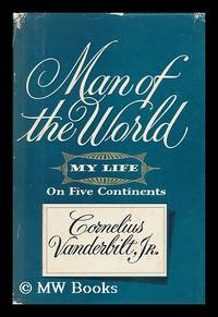 image of Man of the World - My Life on Five Continents