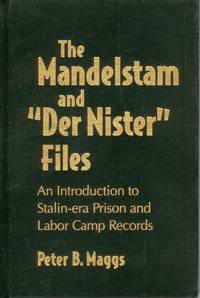 """The Mandelstam and """"Der Nister"""" Files: An Introduction to Stalin-era Prison and Labor Camp Records"""
