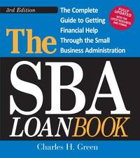 The SBA Loan Book: The Complete Guide to Getting Financial Help Through the Small Business...